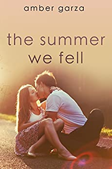 The Summer We Fell by [Garza, Amber]