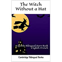 The Witch without a Hat: A Spooky Bilingual Story Book English-French (French Edition)