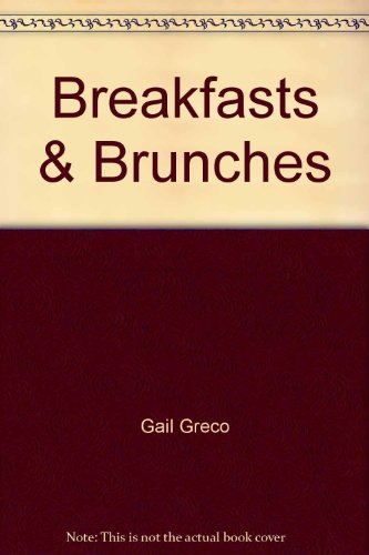 Breakfasts and Brunches: Favorite Recipes from America's Bed and Breakfast Inns