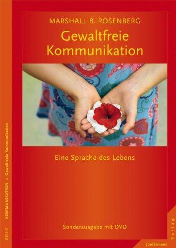 Gewaltfreie Kommunikation: Eine Sprache des Lebens. Limitierte Sonderausgabe mit DVD