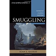 Smuggling: Contraband and Corruption in World History (Exploring World History) by Alan L. Karras (2009-11-15)