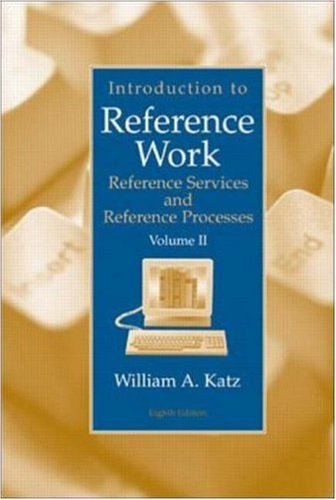 Introduction to Reference Work, Vol. 2: Reference Services and Reference Processes, 8th Edition by McGraw-Hill Humanities/Social Sciences/Languages