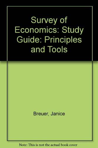 Survey of Economics: Principles  &  Tools - BREUER