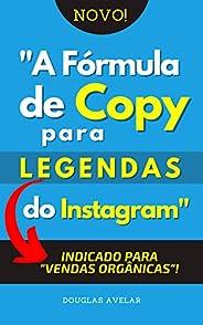 A Fórmula de Copy Para Legendas do Instagram: Indicado para vendas orgânicas
