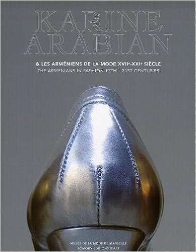 Livres électroniques gratuits au format pdf à télécharger Karine Arabian et les Arméniens de la mode XVIIe-XXIe siècle : Musée de la Mode de Marseille 16 mai-30 septembre 2007 ePub 2757200836