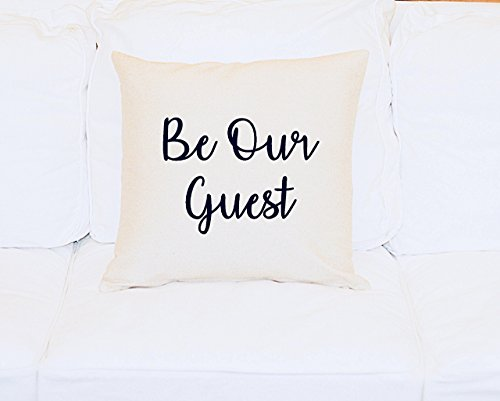 (Throw Pillow Be Our Guest, 18x18 Pillow Cover, Decorative Pillow With Saying, Throw Cushion, Love )