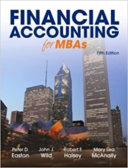 Financial accounting for mbas 5th edition peter d easton john j financial accounting for mbas 5th edition peter d easton john j wild robert f halsey mary lea mcanally 9781934319987 amazon books fandeluxe Gallery