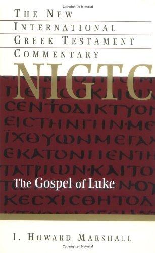 The Gospel of Luke (The New International Greek Testament Commentary)
