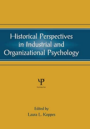 organisational behavior historical perspective Tions as well as improve decision making by providing different perspective on  preplans  17 historical evolution of organizational behaviour.