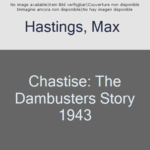Chastise: The Dambusters Story 1943 (Best Military Aircraft In The World 2019)
