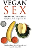 Vegan Sex: Vegans Do It Better