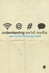 Understanding Social Media (Understanding Contemporary Culture series)