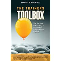The Trainer's Toolbox: The Secrets to Creating a Successful Seminar from Scratch