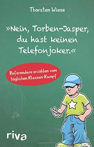 'Nein Torben Jasper Du Hast Keinen Telefonjoker.'  Referendare Erzählen Vom Täglichen Klassen Kampf