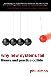 Why New Systems Fail: Theory and Practice Collide