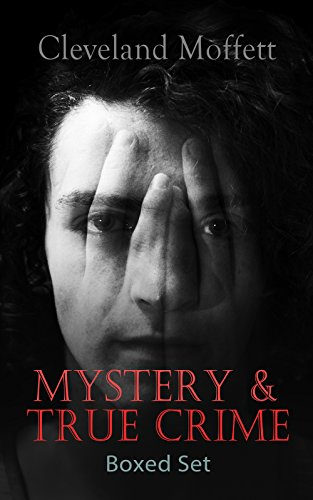#freebooks – MYSTERY & TRUE CRIME Boxed Set: Through the Wall, Possessed, The Mysterious Card, The Northampton Bank Robbery, The Pollock Diamond Robbery, American Exchange Bank Robbery… by Cleveland Moffett