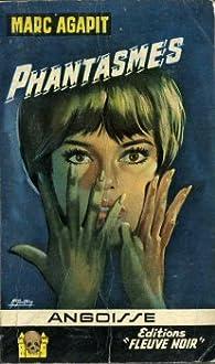 Phantasmes par Marc Agapit