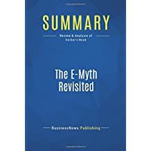 Summary: The E-Myth Revisited: Review and Analysis of Gerber's Book