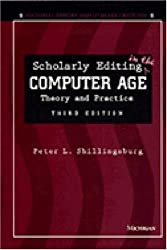 Scholarly Editing in the Computer Age: Theory and Practice (Editorial Theory & Literary Criticism)