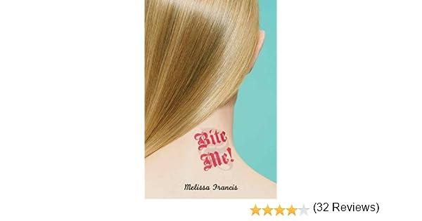 Amazon bite me ebook melissa francis kindle store fandeluxe PDF