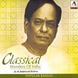 Classical Wonders Of India - Dr. M. Balamurali Krishna (Carnatic Vocal / South Indian Classical)