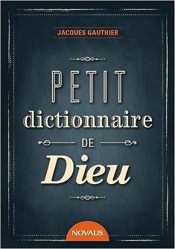 Lire en ligne Petit dictionnaire de Dieu pdf ebook