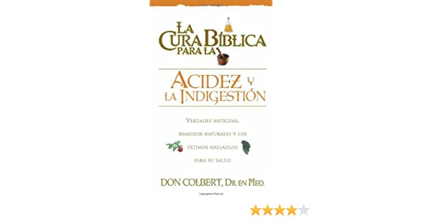 La Cura Biblica Para La Acidez (Spanish Edition): M.D. Don Colbert: 9780884198024: Amazon.com: Books