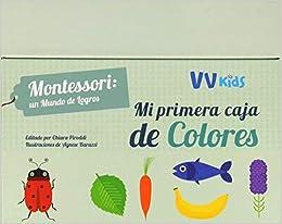 MI PRIMERA CAJA DE COLORES VVKIDS Vvkids Montessori: Amazon.es: Piroddi, Chiara, Baruzzi, Agnese: Libros