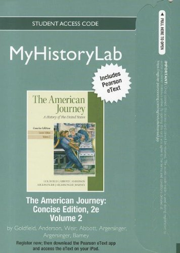 NEW MyHistoryLab with Pearson eText Student Access Code Card for The American Journey Concise Volume 2 (standalone) (2nd