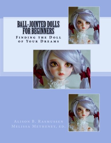 Ball-Jointed Dolls for Beginners: Finding the Doll of Your Dreams
