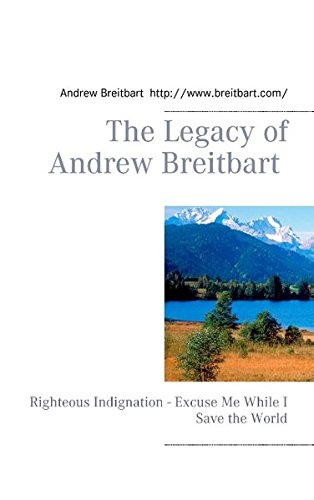 Book cover from The Legacy of Andrew Breitbart by Andrew Breitbart