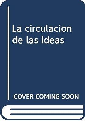 La circulación de las ideas: Bibliotecas particulares en una época ...