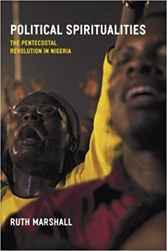 Book Political Spiritualities: The Pentecostal Revolution in Nigeria by Ruth Marshall (2009-06-15)