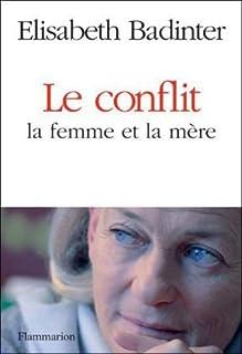 Le conflit : la femme et la mère, Badinter, Elisabeth