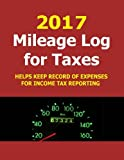 img - for 2017 Mileage Log for Taxes: Track Mileage and Fuel expense for 2017 in the Mileage Log for Taxes. Helps when time to file Income Tax. book / textbook / text book