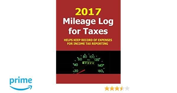 2017 mileage log for taxes track mileage and fuel expense for 2017