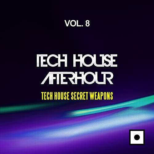 Tech House Afterhour, Vol. 8 (Tech House Secret Weapons) (Weapons Insane)