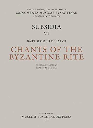 Chants of the Byzantine Rite: The Italo-Albanian Tradition in Sicily: Canti Ecclesiastici della Tradizione Italo-Albanese in Sicilia (Monumenta Musicae Byzantinae, Subsidia)