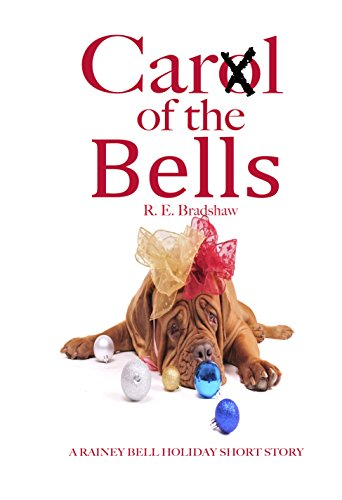 CarⓍl of the Bells: A Rainey Bell Holiday Short Story ()
