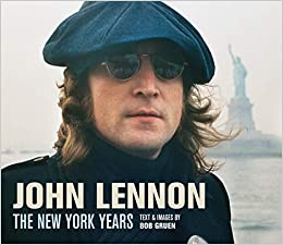 John Lennon The New York Years Reissue Gruen Bob 9781419719653 Amazon Com Books