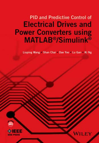 PID and Predictive Control of Electrical Drives and Power Converters using MATLAB / Simulink (IEEE Press Series on Power