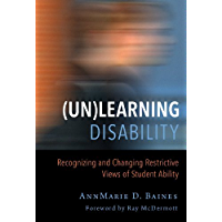 (Un)Learning Disability: Recognizing and Changing Restrictive Views of Student Ability (Disability, Culture, and Equity…