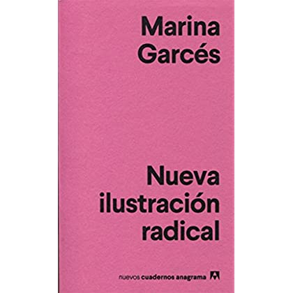 Nueva ilustración radical (Spanish Edition) (Nuevos Cuadernos Anagrama)