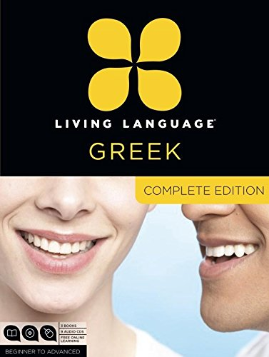 Living Language Greek, Complete Edition: Beginner through advanced course, including 3 coursebooks, 9 audio CDs, and fre