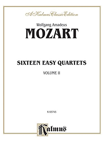 Sixteen Easy String Quartets, K. 155, 156, 157, 158, 159, 160, 168, 169, 170, 171,172, 173, 285, 298, 370, 546: Part(s) (Kalmus Edition)