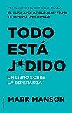 Kindle Store : Todo está j*dido: Un libro sobre la esperanza (No Ficción) (Spanish Edition)
