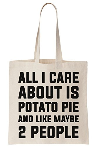 Is I Potato Tote Canvas Pie Maybe About Bag And Like People Care 2 All dtnxqCC