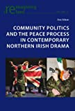 Community Politics and the Peace Process in Contemporary Northern Irish Drama, Urban, Eva, 303430143X