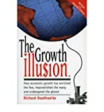 img - for [(The Growth Illusion)] [Author: Richard Douthwaite] published on (May, 1999) book / textbook / text book