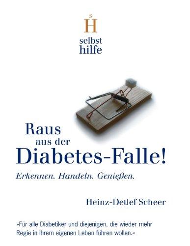 Raus aus der Diabetes-Falle!: Erkennen. Handeln. Geniessen